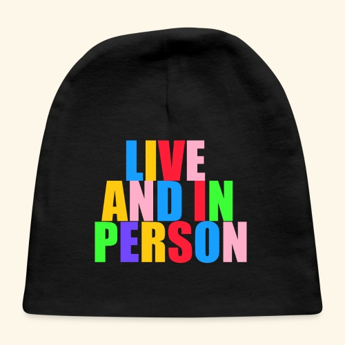 live and in person - Baby Cap