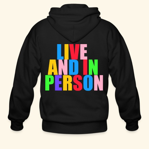 live and in person - Men's Zip Hoodie