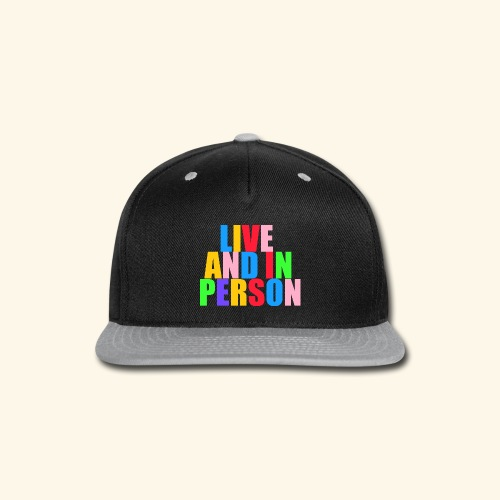 live and in person - Snap-back Baseball Cap