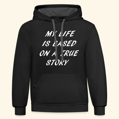 true story T-Shirts - Contrast Hoodie