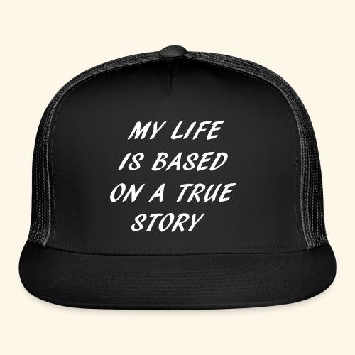 true story T-Shirts - Trucker Cap