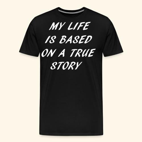 true story T-Shirts - Men's Premium T-Shirt