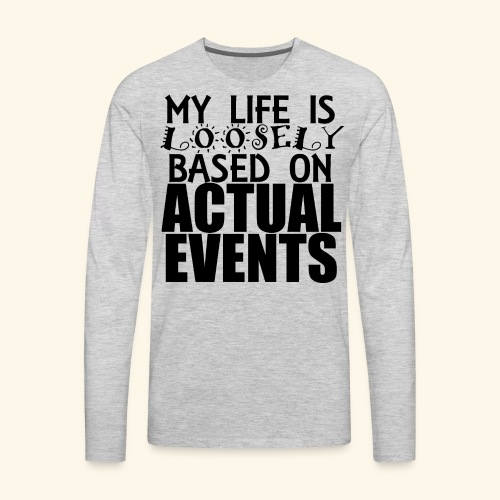loosely based T-Shirts - Men's Premium Long Sleeve T-Shirt