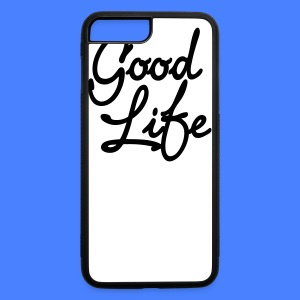 Good Life iPhone 5 Cases - iPhone 7 Plus/8 Plus Rubber Case