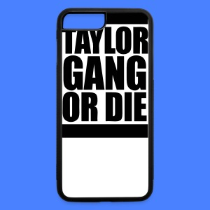 Taylor Gang Or Die iPhone 5 Cases - iPhone 7 Plus/8 Plus Rubber Case