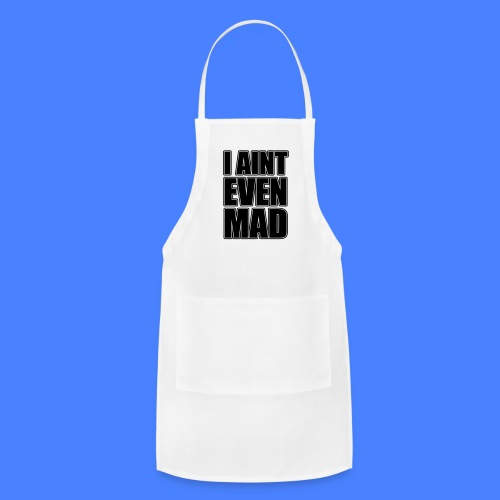 I Aint Even Mad iPhone 5 Cases - Adjustable Apron
