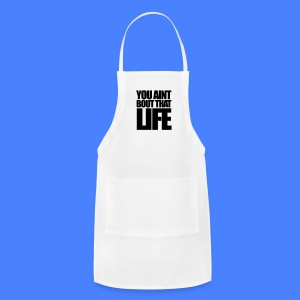 You Aint Bout That Life iPhone 5 Cases - Adjustable Apron