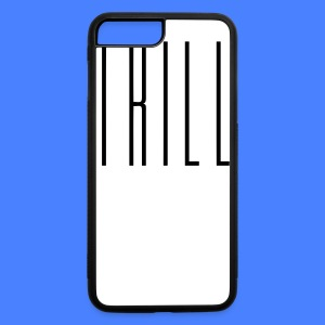 Trill iPhone 5 Cases - iPhone 7 Plus/8 Plus Rubber Case