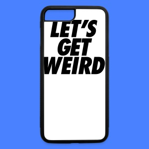 Let's Get Weird iPhone 5 Cases - iPhone 7 Plus/8 Plus Rubber Case
