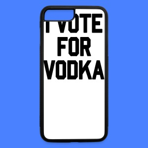 I Vote For Vodka iPhone 5 Cases - iPhone 7 Plus/8 Plus Rubber Case