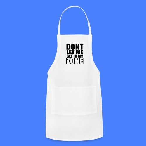 Don't Let Me Get In My Zone iPhone 5 Cases - Adjustable Apron