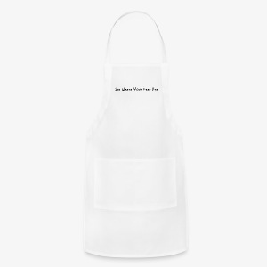 Be Where Your Feet Are - Adjustable Apron