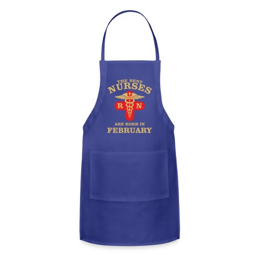 The Best Nurses are born in February - Adjustable Apron