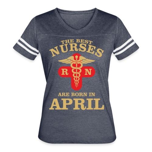 The Best Nurses are born in April - Women's Vintage Sport T-Shirt