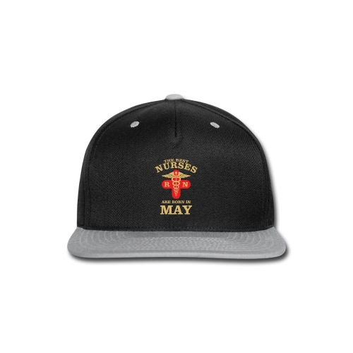 The Best Nurses are born in May - Snap-back Baseball Cap