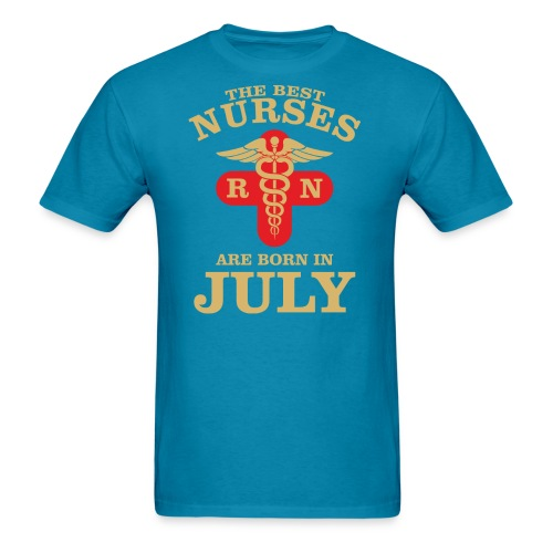 he Best Nurses are born in July - Men's T-Shirt