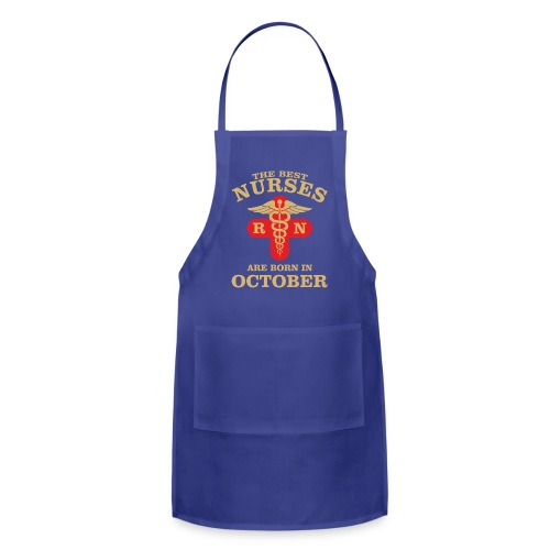 The Best Nurses are born in October - Adjustable Apron
