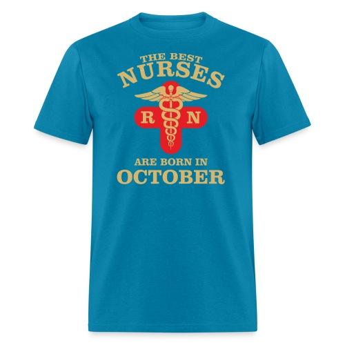 The Best Nurses are born in October - Men's T-Shirt