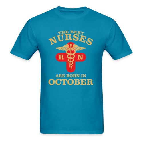 The Best Nurses are born in October - Men's T-Shirt