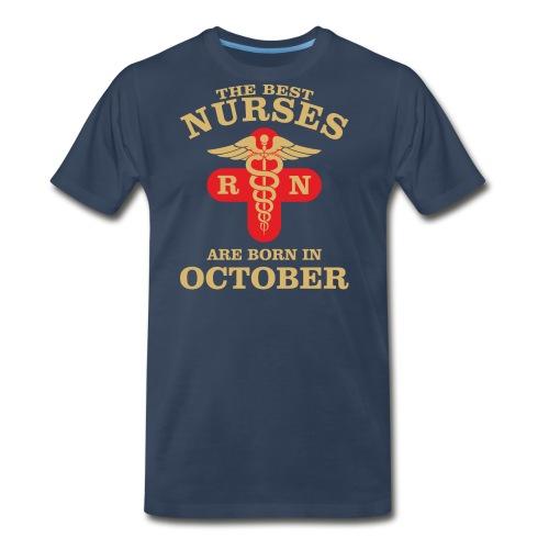 The Best Nurses are born in October - Men's Premium T-Shirt