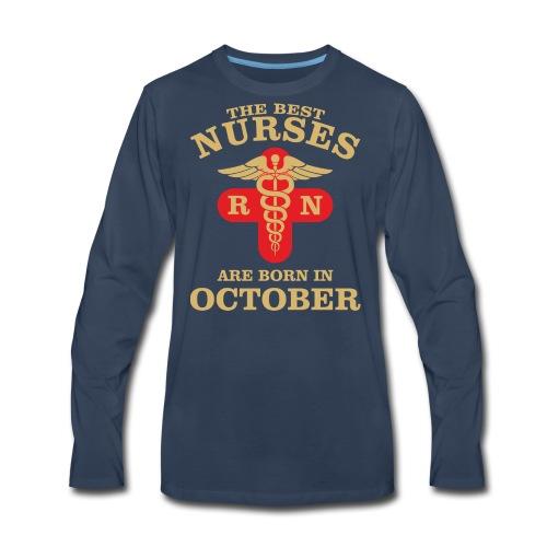The Best Nurses are born in October - Men's Premium Long Sleeve T-Shirt