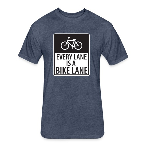 every lane is a bike lane shirt - Fitted Cotton/Poly T-Shirt by Next Level