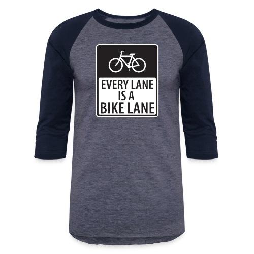 every lane is a bike lane shirt - Baseball T-Shirt