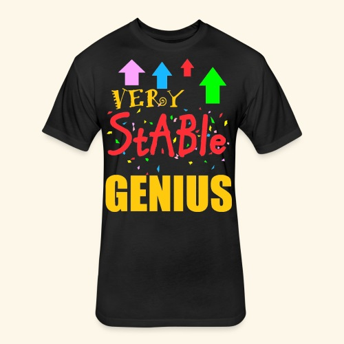 very stable genius T-Shirts - Fitted Cotton/Poly T-Shirt by Next Level