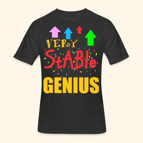 very stable genius T-Shirts - Men's 50/50 T-Shirt