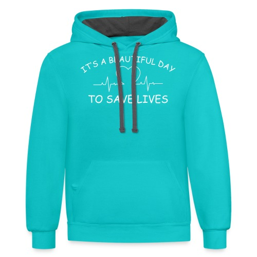 Beautiful Day to Save Lives - Contrast Hoodie
