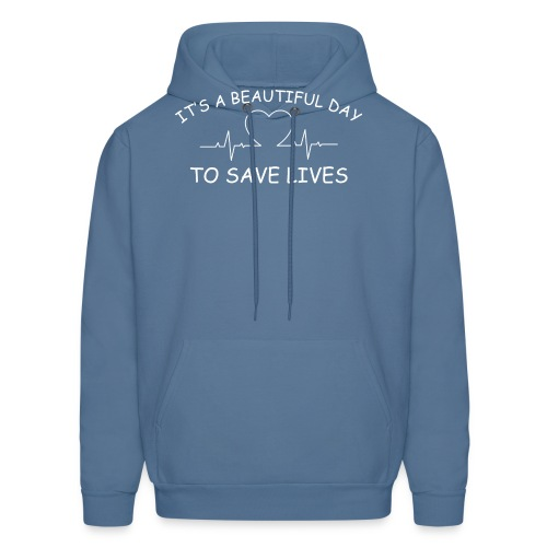 Beautiful Day to Save Lives - Men's Hoodie