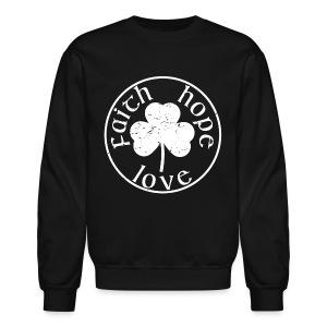 Irish Shamrock faith hope love shirt - Crewneck Sweatshirt
