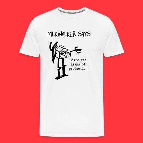 milkwalker says 1 - Men's Premium T-Shirt