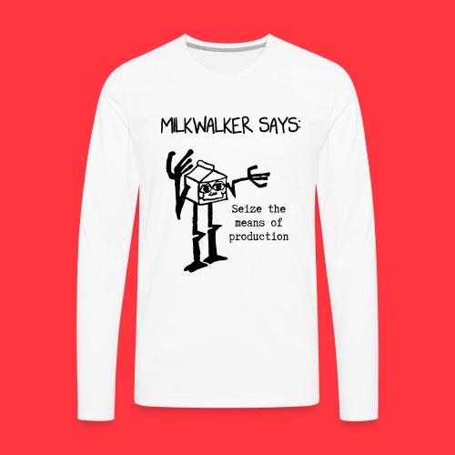 milkwalker says 1 - Men's Premium Long Sleeve T-Shirt