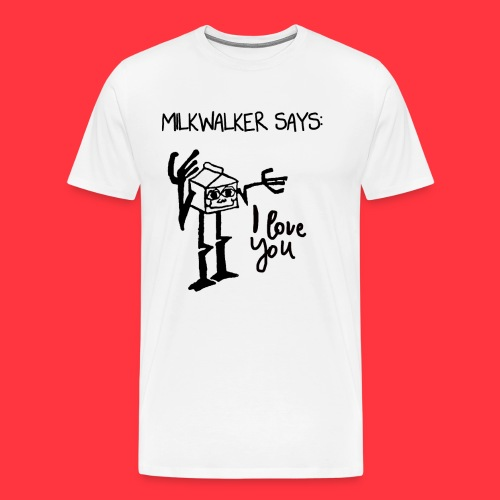 milkwalker says 2 - Men's Premium T-Shirt