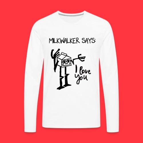 milkwalker says 2 - Men's Premium Long Sleeve T-Shirt