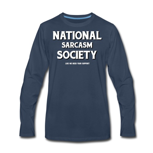 National Sarcasm Society - Men's Premium Long Sleeve T-Shirt