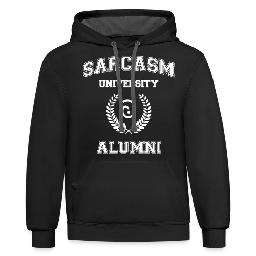Sarcasm University Alumni - Contrast Hoodie