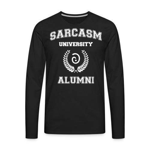 Sarcasm University Alumni - Men's Premium Long Sleeve T-Shirt