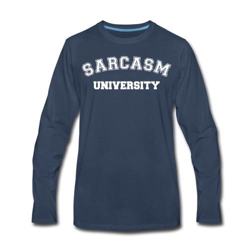 Sarcasm University - Men's Premium Long Sleeve T-Shirt