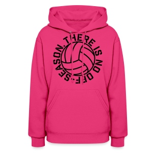 There is No Off-Season Volleyball elite player trainer t-shirt  - Women's Hoodie