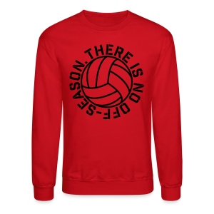 There is No Off-Season Volleyball elite player trainer t-shirt  - Crewneck Sweatshirt