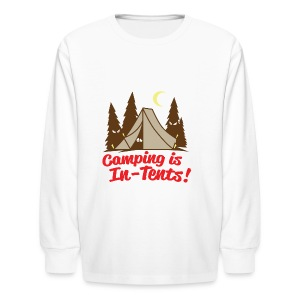 Camping Is In-Tents - Kids' Long Sleeve T-Shirt