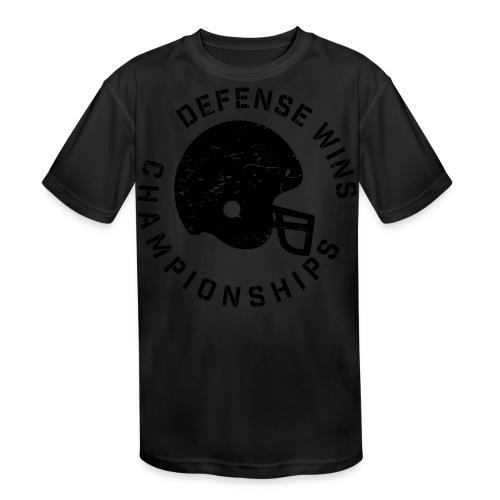 Defense Wins Championships Football elite team shirt - Kids' Moisture Wicking Performance T-Shirt