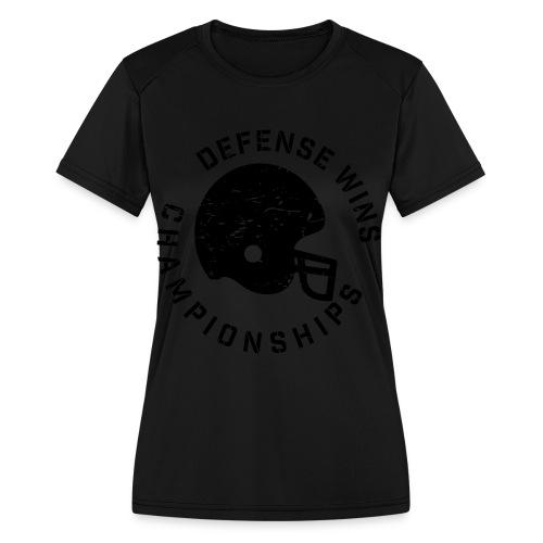 Defense Wins Championships Football elite team shirt - Women's Moisture Wicking Performance T-Shirt