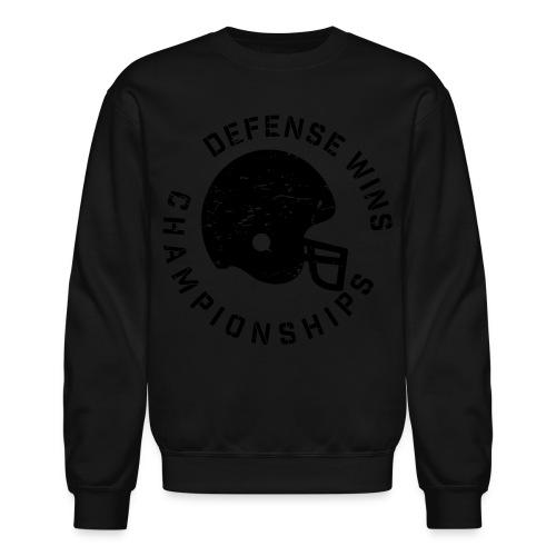 Defense Wins Championships Football elite team shirt - Crewneck Sweatshirt