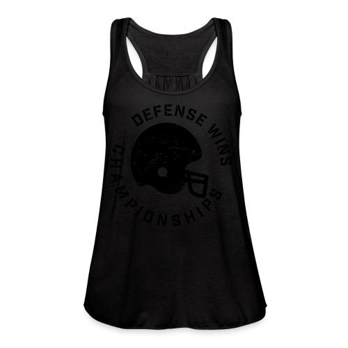 Defense Wins Championships Football elite team shirt - Women's Flowy Tank Top by Bella
