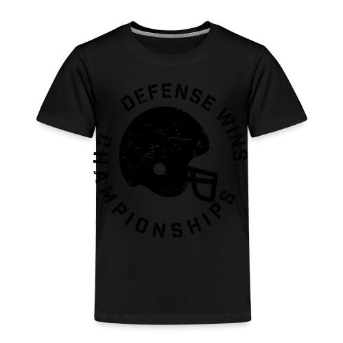 Defense Wins Championships Football elite team shirt - Toddler Premium T-Shirt