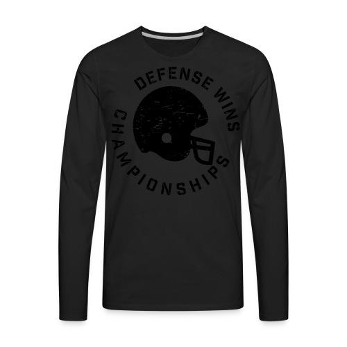 Defense Wins Championships Football elite team shirt - Men's Premium Long Sleeve T-Shirt