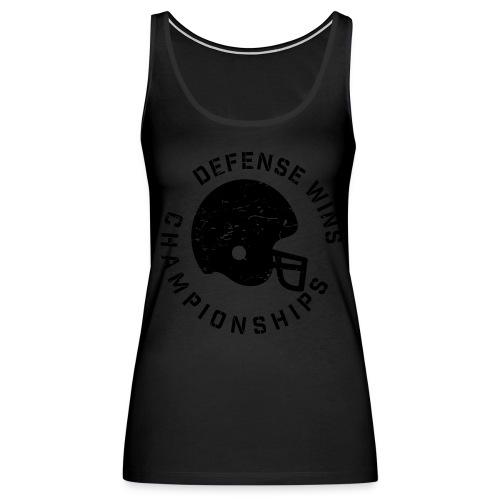 Defense Wins Championships Football elite team shirt - Women's Premium Tank Top